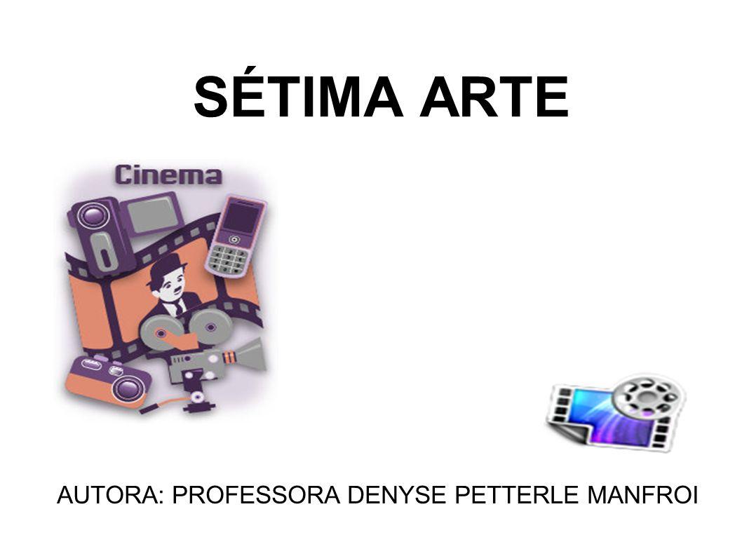 AUTORA: PROFESSORA DENYSE PETTERLE MANFROI