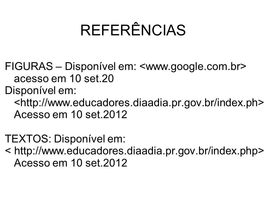 REFERÊNCIASFIGURAS – Disponível em: <www.google.com.br> acesso em 10 set.20.