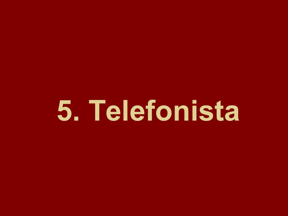 5. Telefonista
