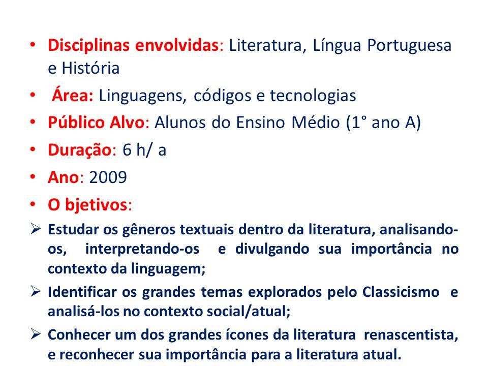 Disciplinas envolvidas: Literatura, Língua Portuguesa e História