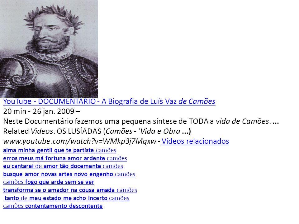 YouTube - DOCUMENTÁRIO - A Biografia de Luís Vaz de Camões 20 min - 26 jan.