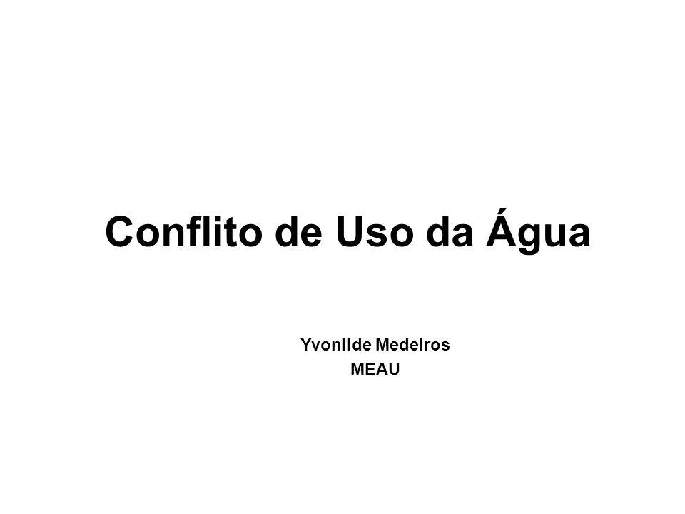 Conflito de Uso da Água Yvonilde Medeiros MEAU