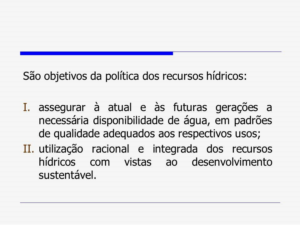 São objetivos da política dos recursos hídricos: