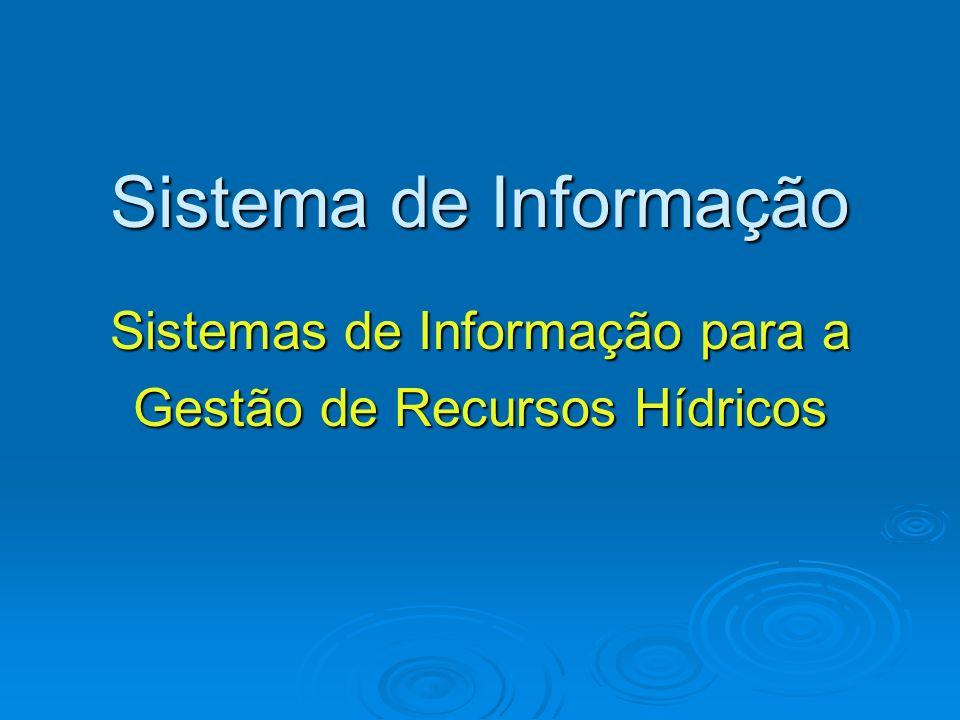 Sistemas de Informação para a Gestão de Recursos Hídricos