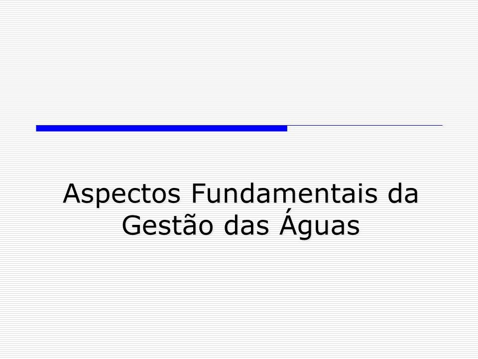 Aspectos Fundamentais da Gestão das Águas