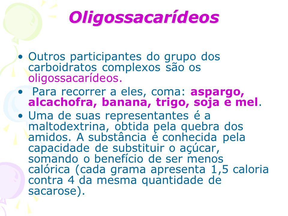 Oligossacarídeos Outros participantes do grupo dos carboidratos complexos são os oligossacarídeos.