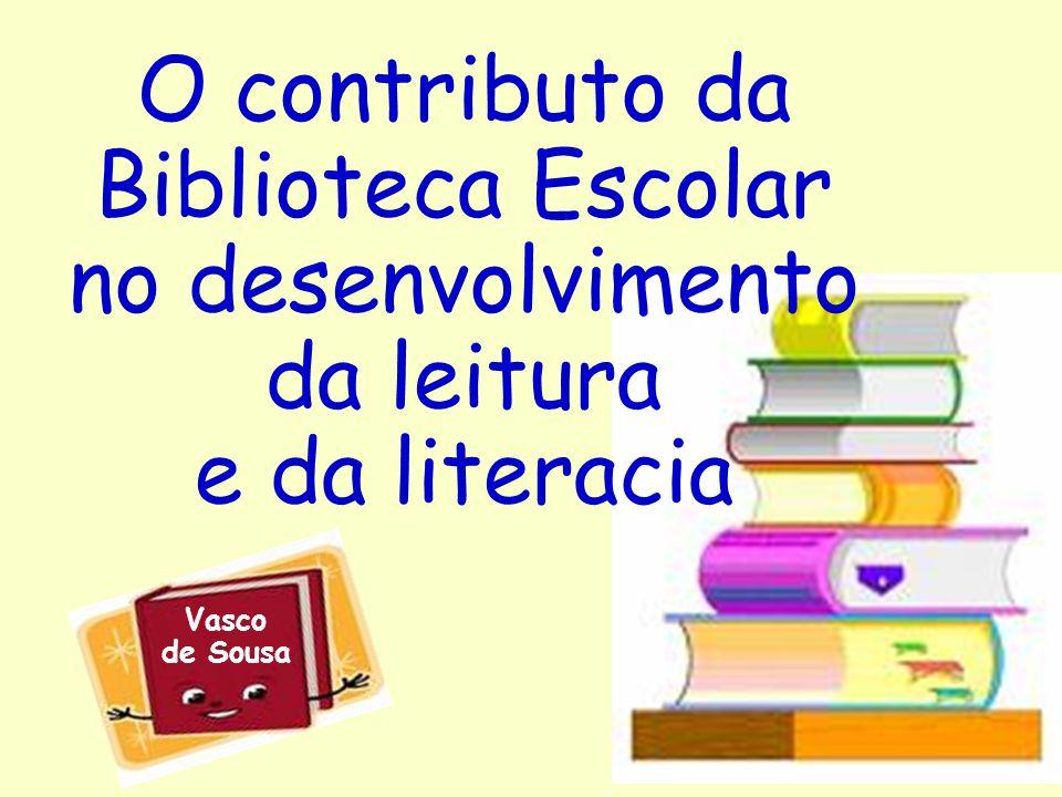 O contributo da Biblioteca Escolar no desenvolvimento da leitura e da literacia