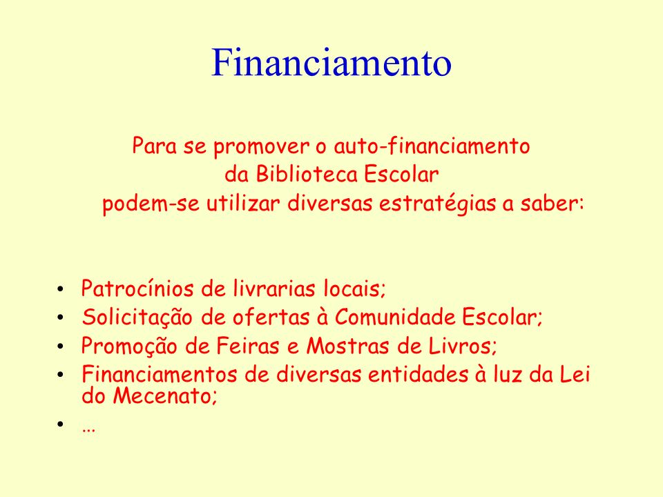 Financiamento Para se promover o auto-financiamento
