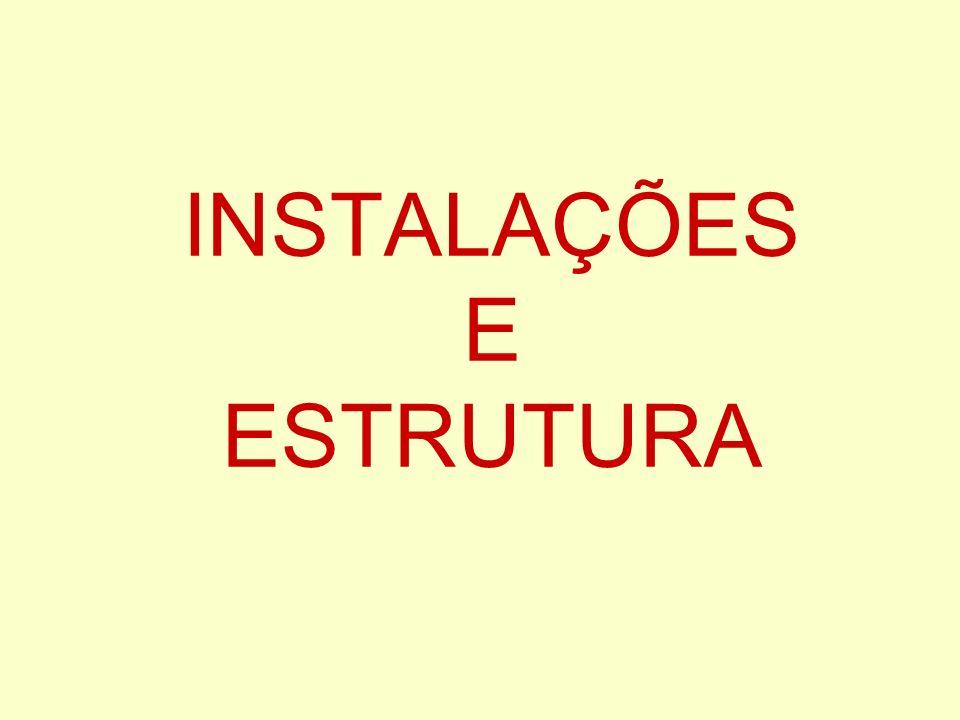 INSTALAÇÕES E ESTRUTURA