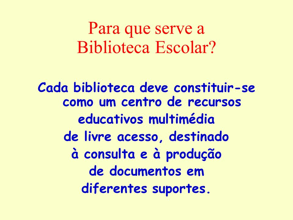 Para que serve a Biblioteca Escolar