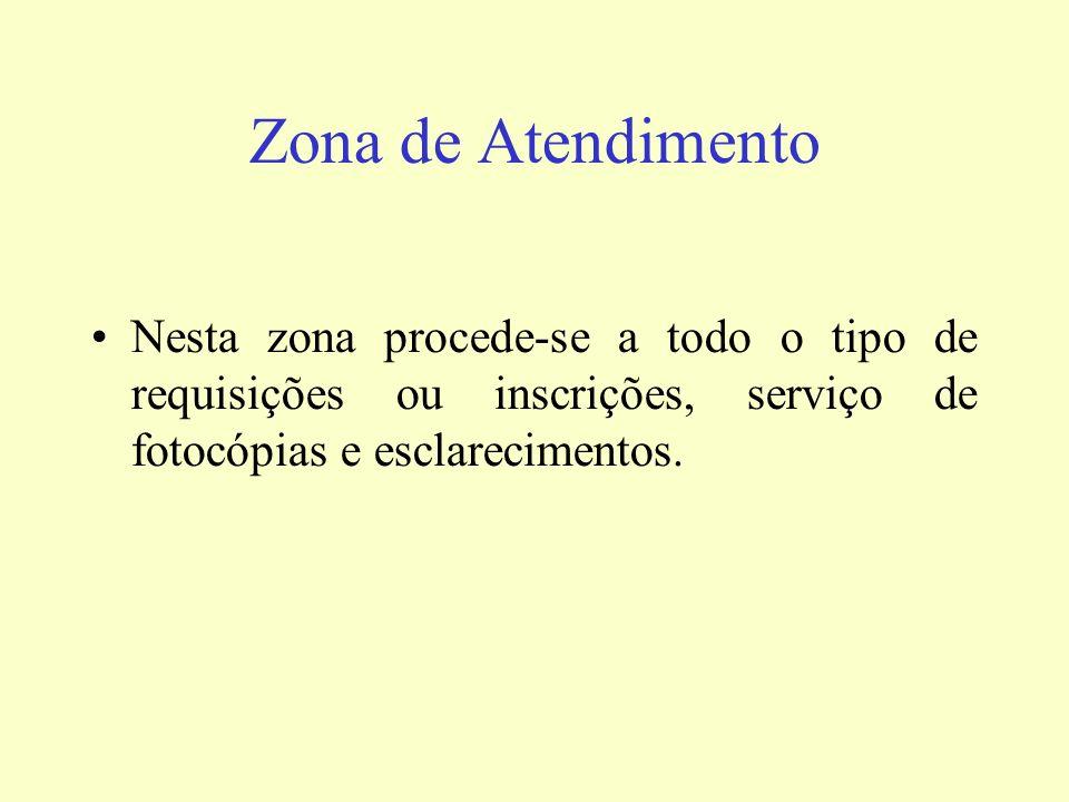 Zona de Atendimento Nesta zona procede-se a todo o tipo de requisições ou inscrições, serviço de fotocópias e esclarecimentos.