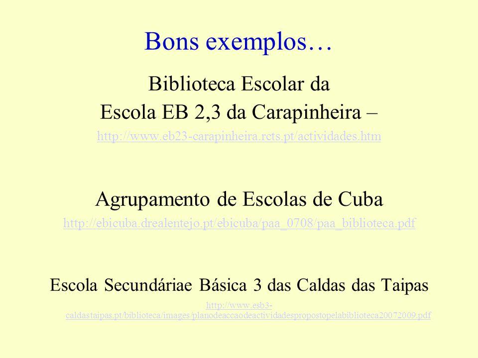 Bons exemplos… Biblioteca Escolar da Escola EB 2,3 da Carapinheira –