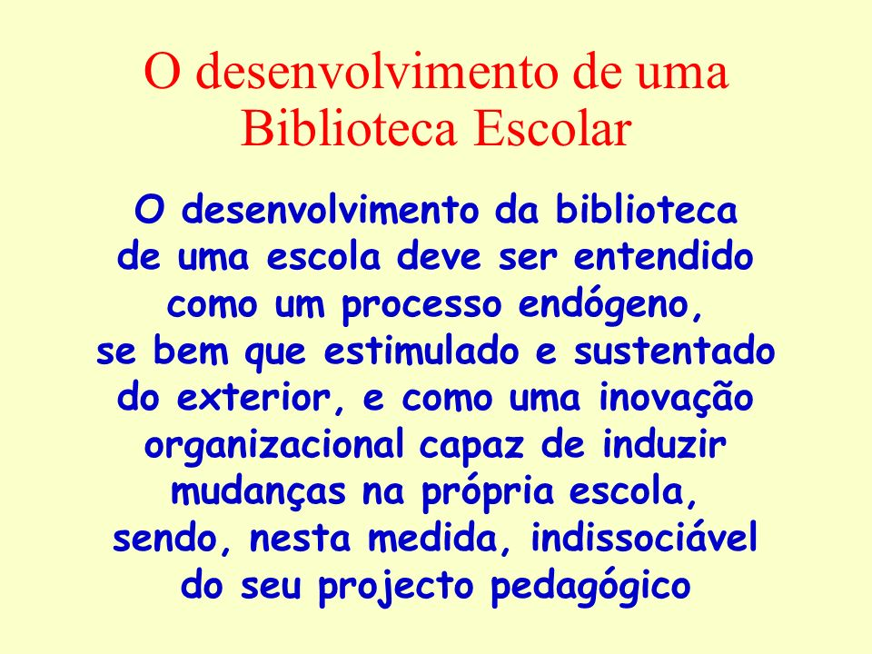 O desenvolvimento de uma Biblioteca Escolar