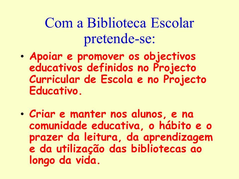 Com a Biblioteca Escolar pretende-se: