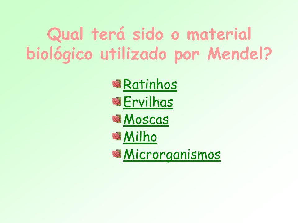 Qual terá sido o material biológico utilizado por Mendel