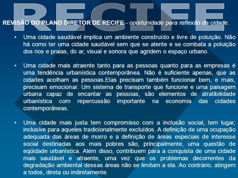 RECIFE REVISÃO DO PLANO DIRETOR DE RECIFE - oportunidade para reflexão da cidade.