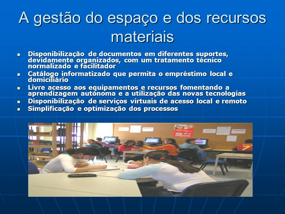 A gestão do espaço e dos recursos materiais