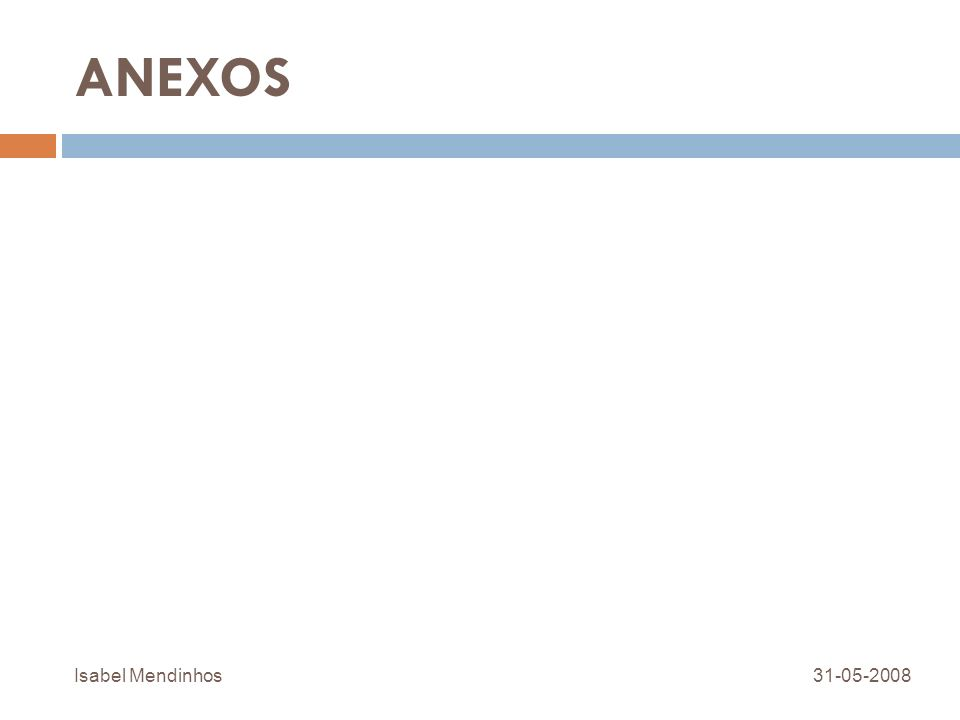 ANEXOS Isabel Mendinhos 31-05-2008