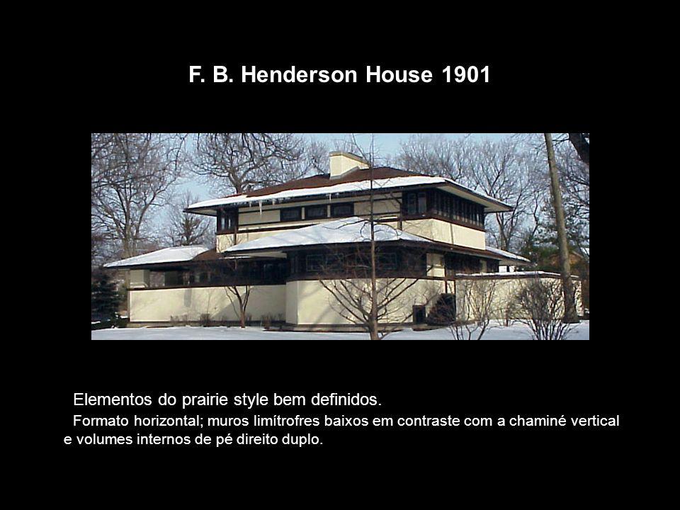 F. B. Henderson House 1901 Elementos do prairie style bem definidos.