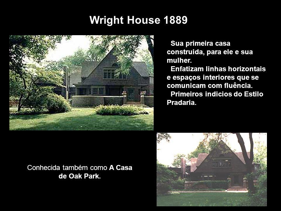Conhecida também como A Casa de Oak Park.