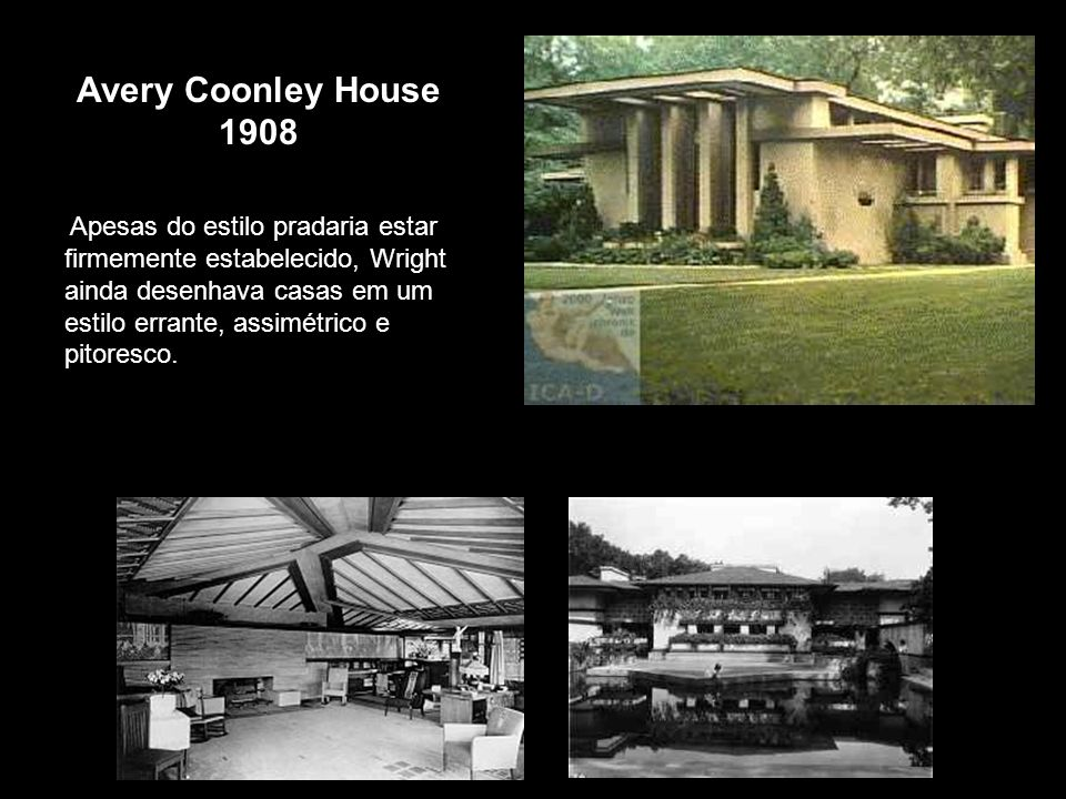 Avery Coonley House 1908.