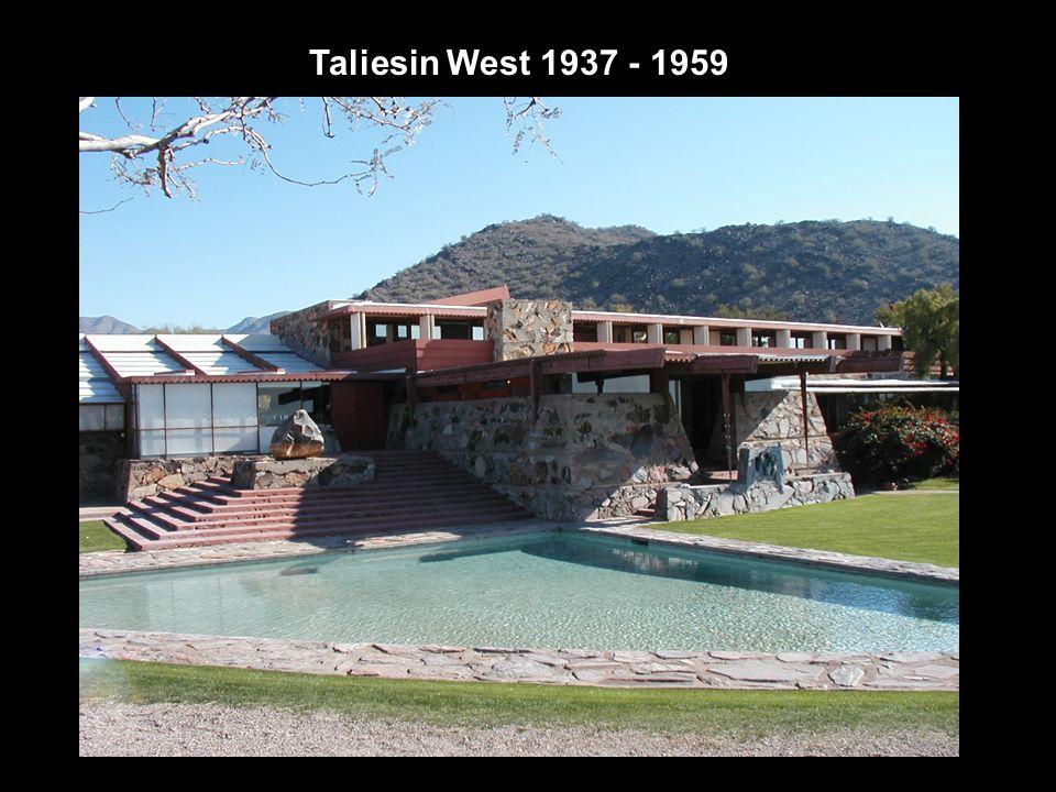 Taliesin West 1937 - 1959