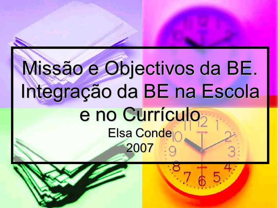Missão e Objectivos da BE