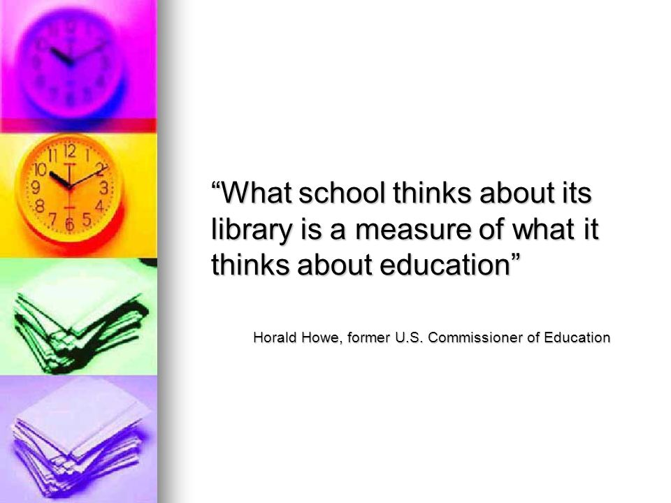 What school thinks about its library is a measure of what it thinks about education