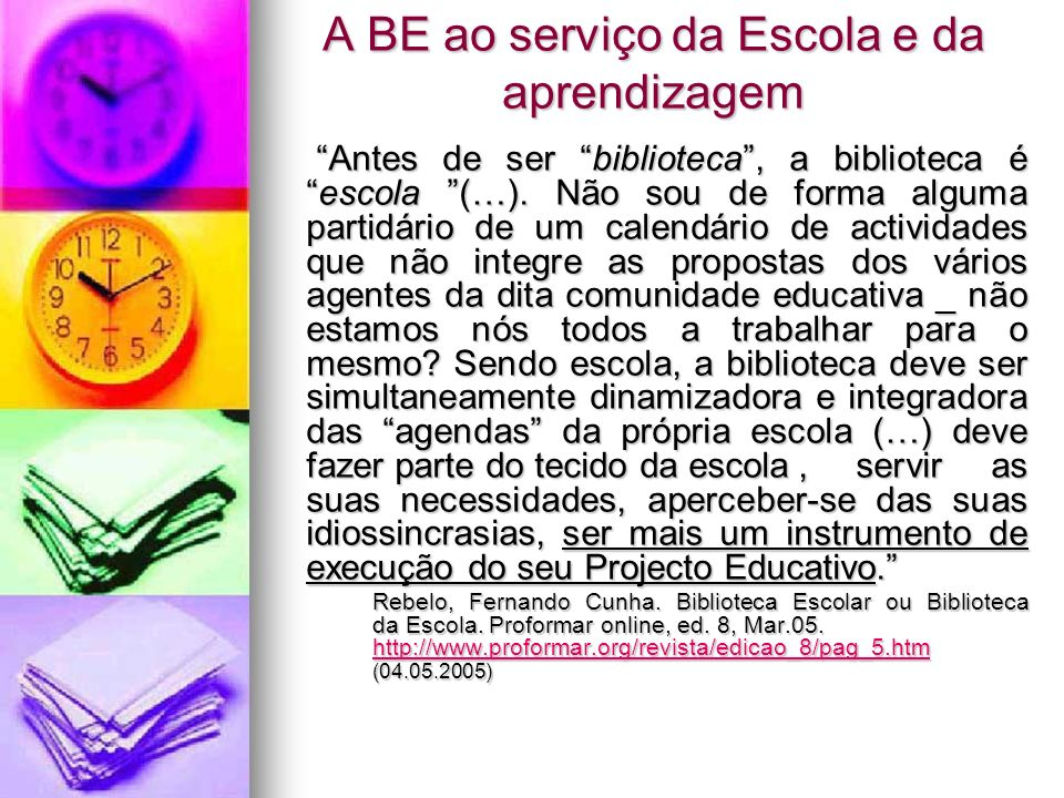 A BE ao serviço da Escola e da aprendizagem