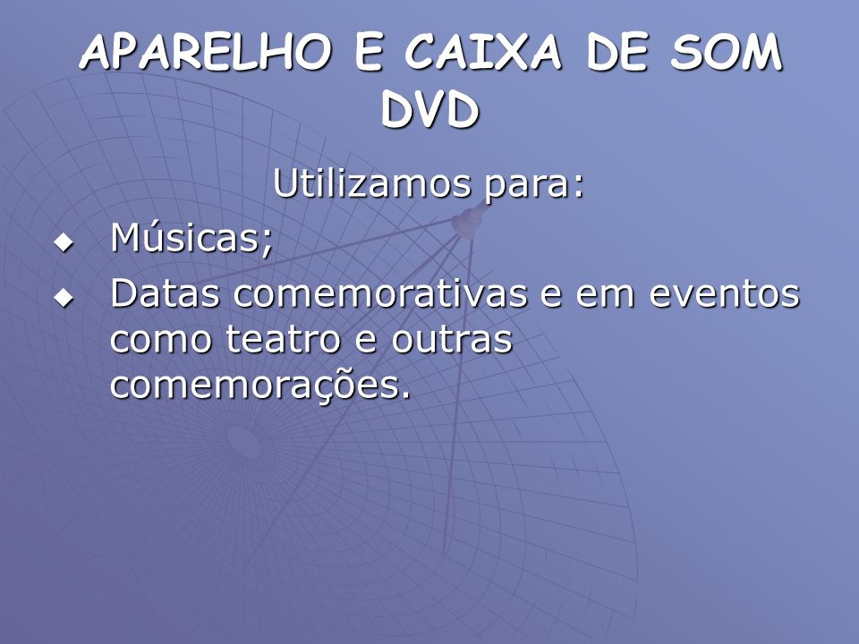 APARELHO E CAIXA DE SOM DVD