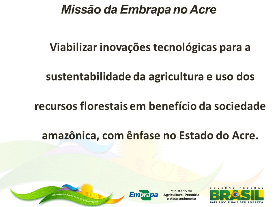 Missão da Embrapa no Acre