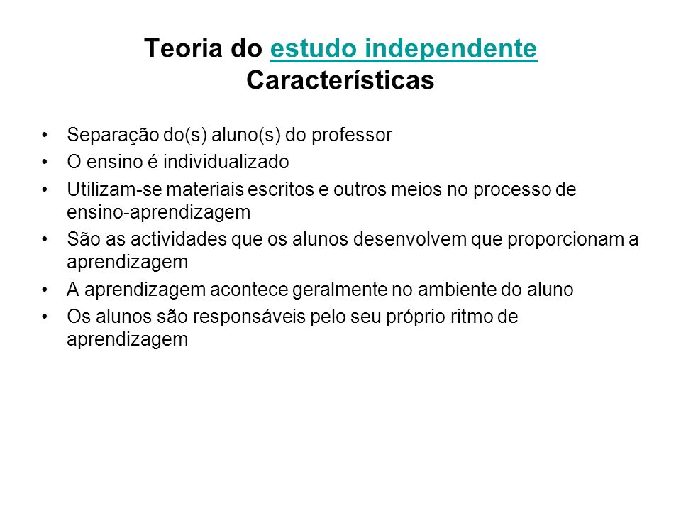 Teoria do estudo independente Características