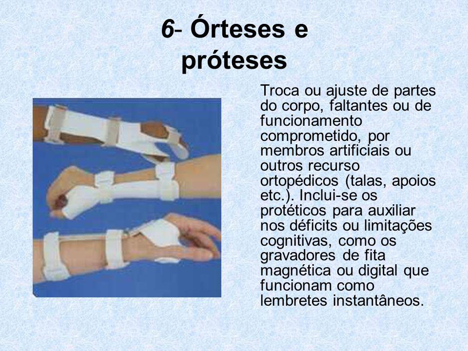 6- Órteses e próteses