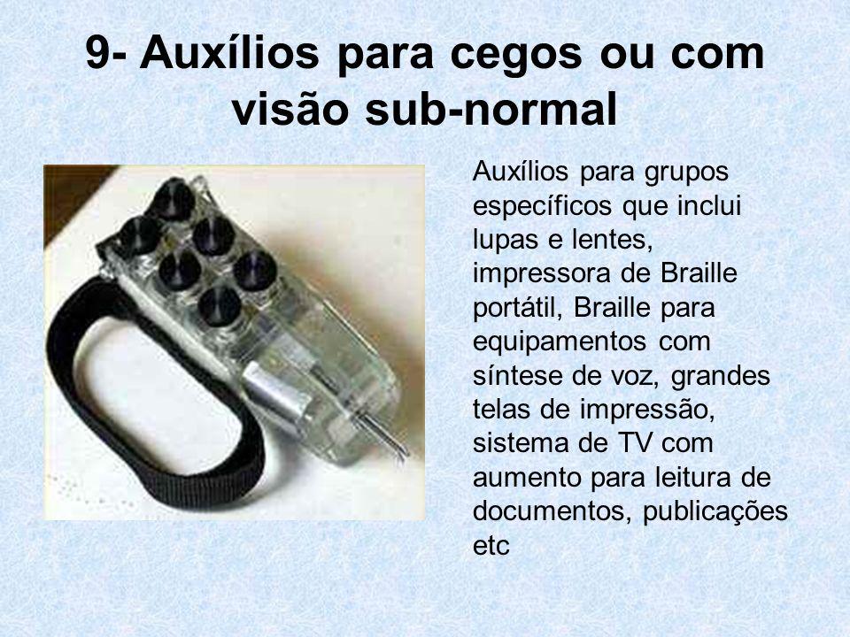 9- Auxílios para cegos ou com visão sub-normal