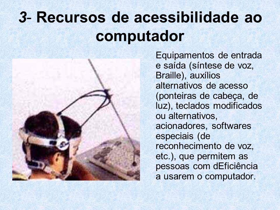 3- Recursos de acessibilidade ao computador