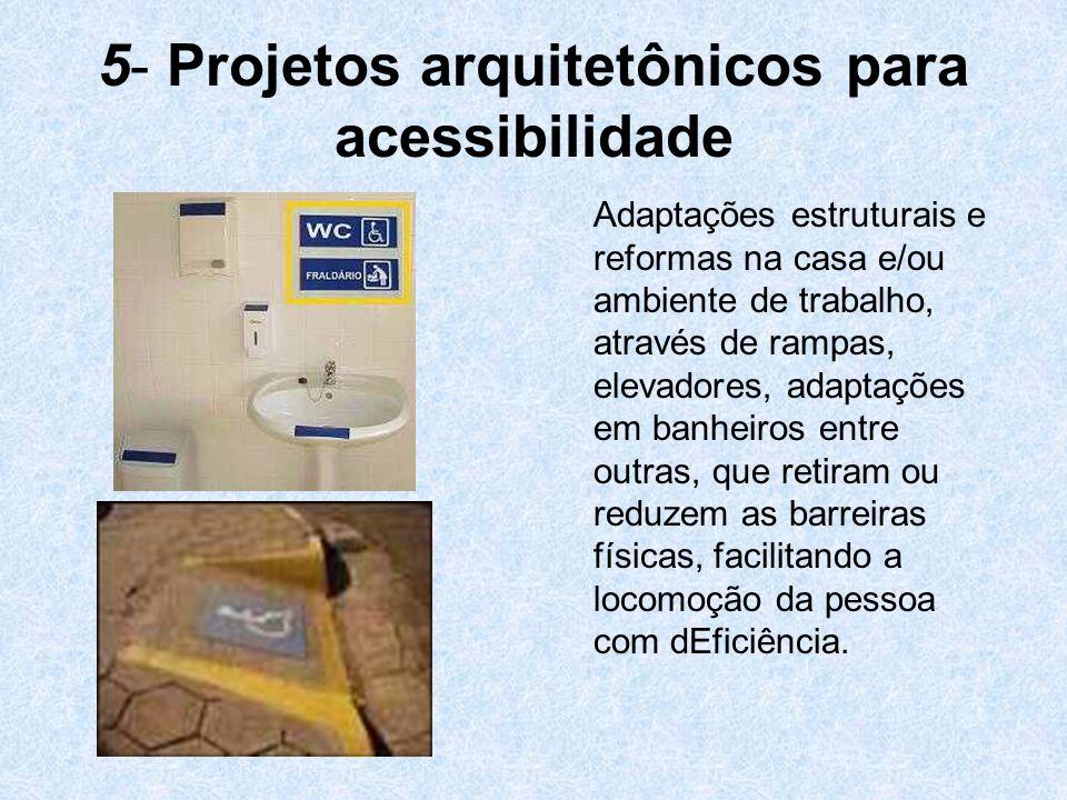 5- Projetos arquitetônicos para acessibilidade