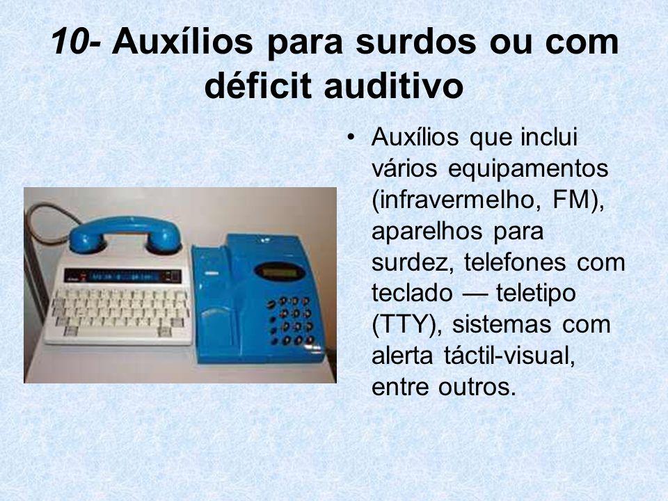 10- Auxílios para surdos ou com déficit auditivo