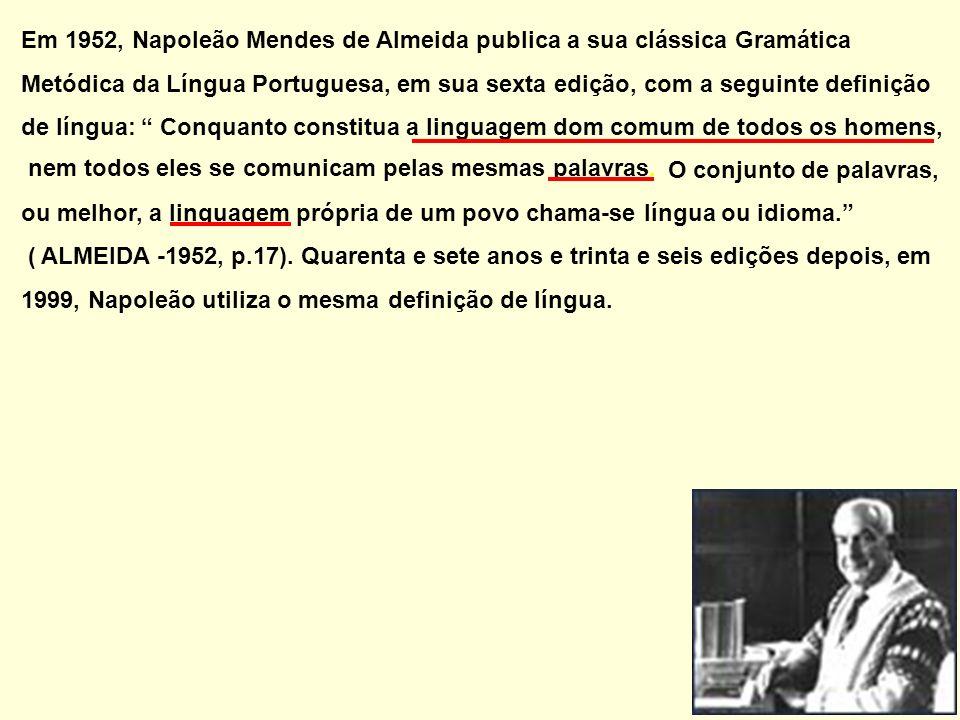 Em 1952, Napoleão Mendes de Almeida publica a sua clássica Gramática