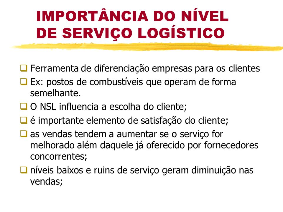 IMPORTÂNCIA DO NÍVEL DE SERVIÇO LOGÍSTICO