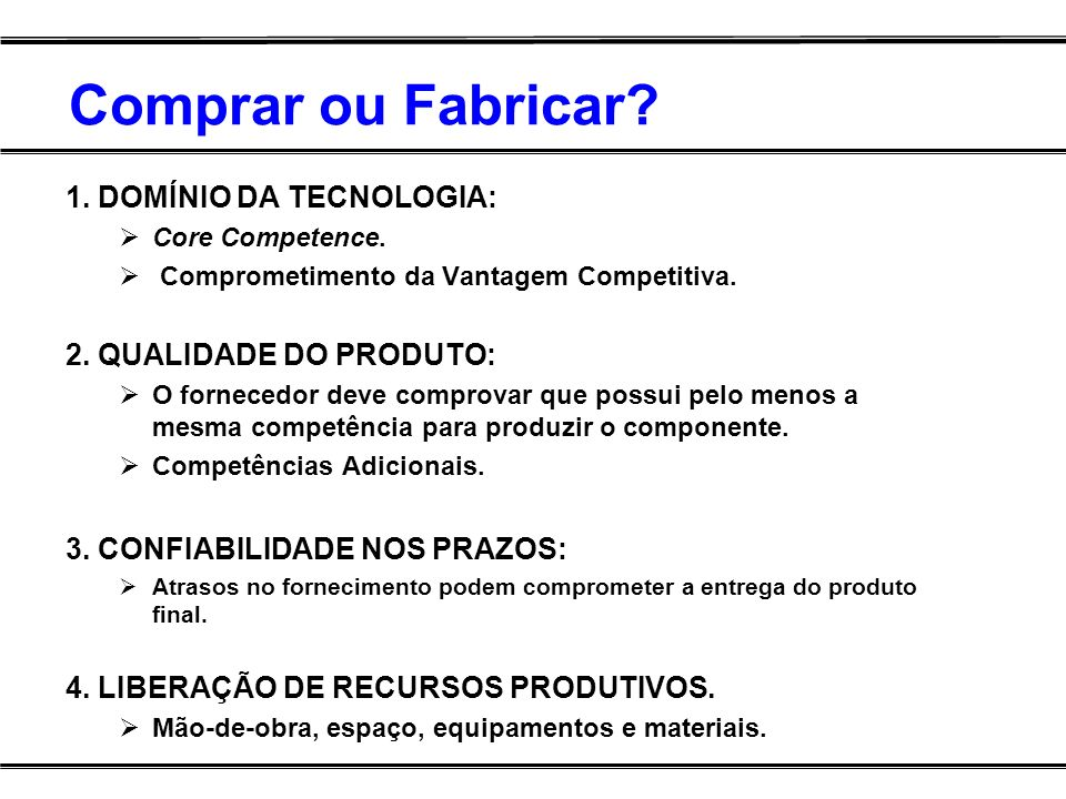 Comprar ou Fabricar 1. DOMÍNIO DA TECNOLOGIA: