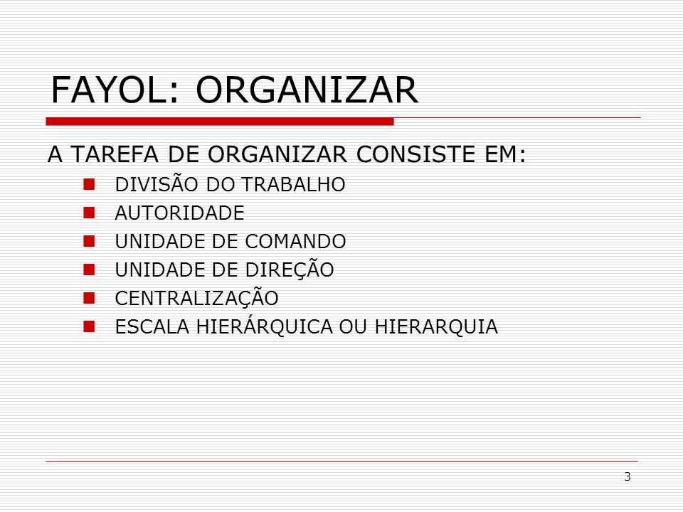 FAYOL: ORGANIZAR A TAREFA DE ORGANIZAR CONSISTE EM: