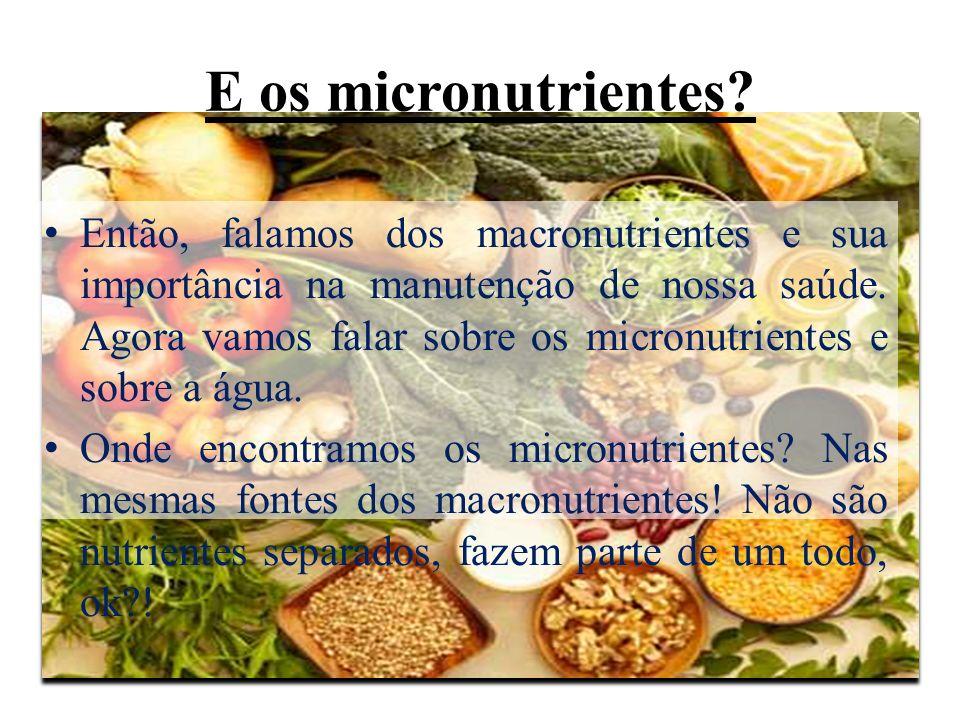 E os micronutrientes