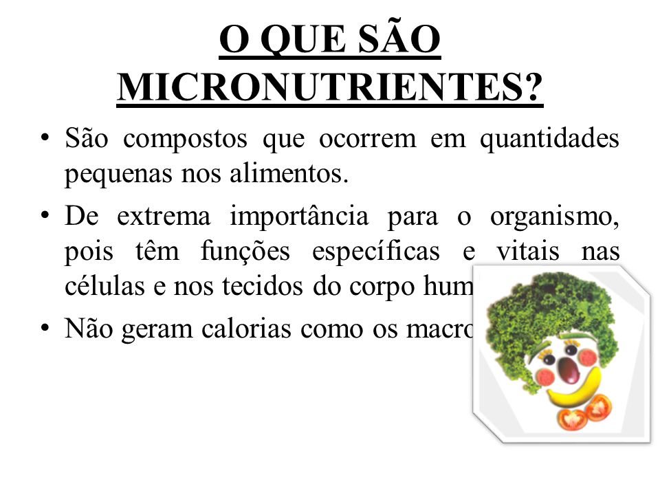 O QUE SÃO MICRONUTRIENTES