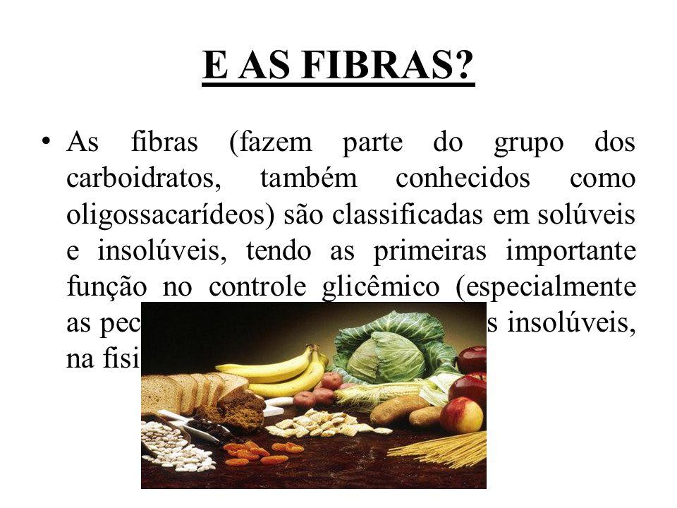 E AS FIBRAS