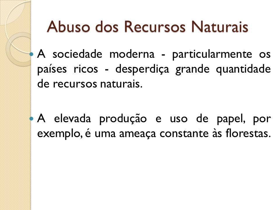 Abuso dos Recursos Naturais