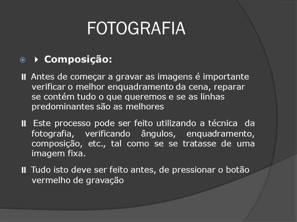 FOTOGRAFIA  Composição: