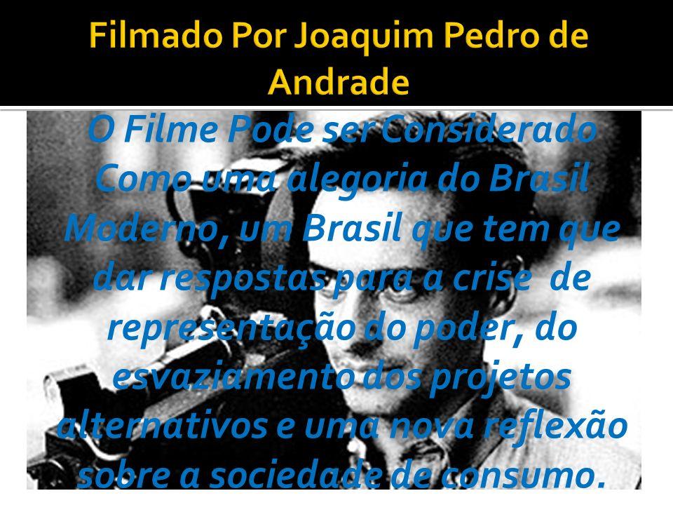 Filmado Por Joaquim Pedro de Andrade