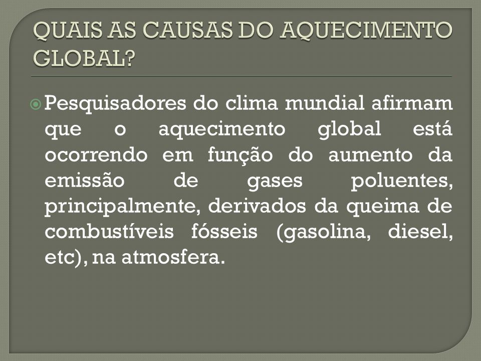 QUAIS AS CAUSAS DO AQUECIMENTO GLOBAL