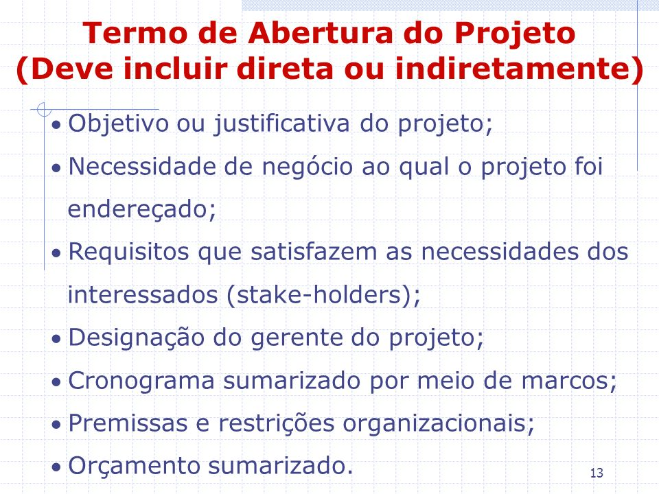 Termo de Abertura do Projeto (Deve incluir direta ou indiretamente)