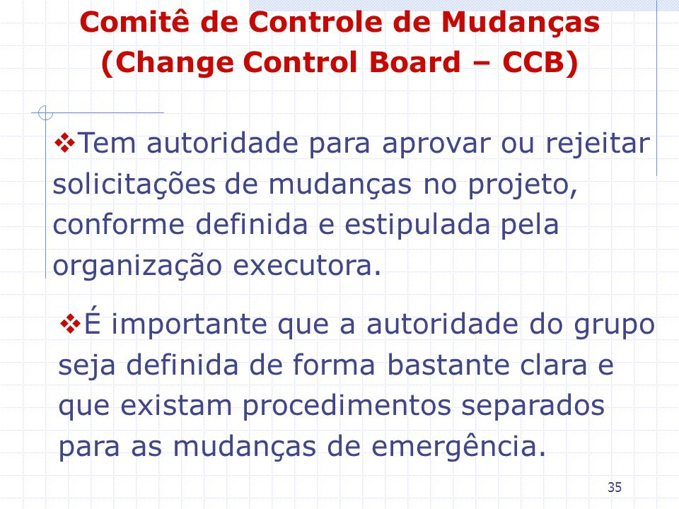 Comitê de Controle de Mudanças (Change Control Board – CCB)